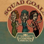 "New Postmodern Jukebox Album – ""Squad Goals"" – Available Now!"